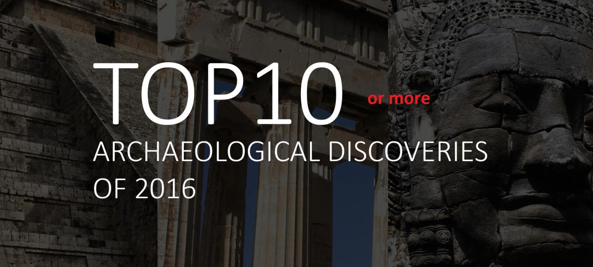 Le 10 (o più) scoperte archeologiche più interessanti del 2016