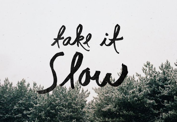 Image result for life... slow