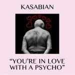 You're In Love With a Psycho. Многообещающий свежак от Kasabian