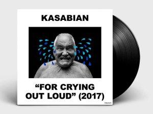 """Новый альбом Kasabian """"For Сrying Out Loud"""" 2017 слушать онлайн, Новый альбом Kasabian """"For Сrying Out Loud"""" скачать, Новый альбом Kasabian """"For Сrying Out Loud"""" купить, Новый альбом Kasabian """"For Сrying Out Loud"""" дата выхода"""