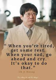 When you're tired, get some rest. When you're sad, go ahead and cry. It's okay to do that.