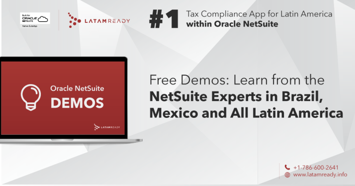 Oracle NetSuite, NetSuite, LatamReady, NetSuite Latin America, NetSuite Latinoamerica, NetSuite Brazil, NetSuite Mexico, NetSuite Brasil