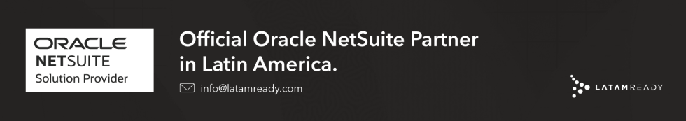 Oracle NetSuite Latin America, NetSuite Latin America, Oracle ERP, LatamReady