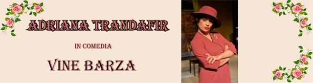 Vine Barza Teatrul de pe Lipscani Adriana Trandafir