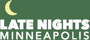 LATE NIGHTS MINNEAPOLIS