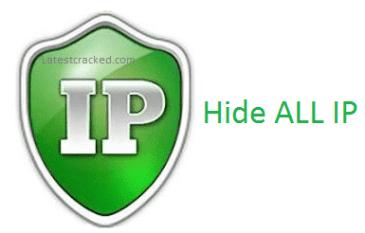 Hide ALL IP 2019 06 26 Crack Plus Lifetine License Key Free Here