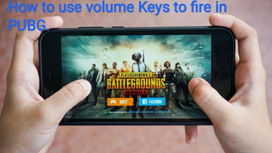 How to use volume buttons to fire in PUBG mobile.