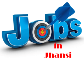Jobs in Jhansi