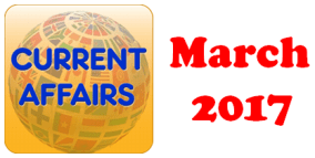 Current Affairs Question Answers March 2017