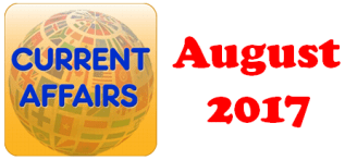 Current Affairs Question Answers (MCQ) August 2017
