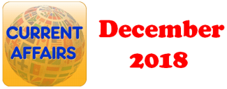 Current Affairs Question Answers (MCQ) December 2018