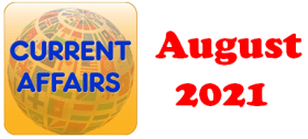 Current Affairs Question Answers MCQ August 2021