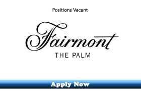 Jobs in Fairmont The Palm Dubai 2019 Apply Now