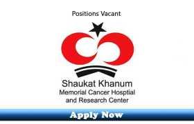 Job in Shaukat Khanum Memorial Cancer Hospital Lahore 2020 Apply Now
