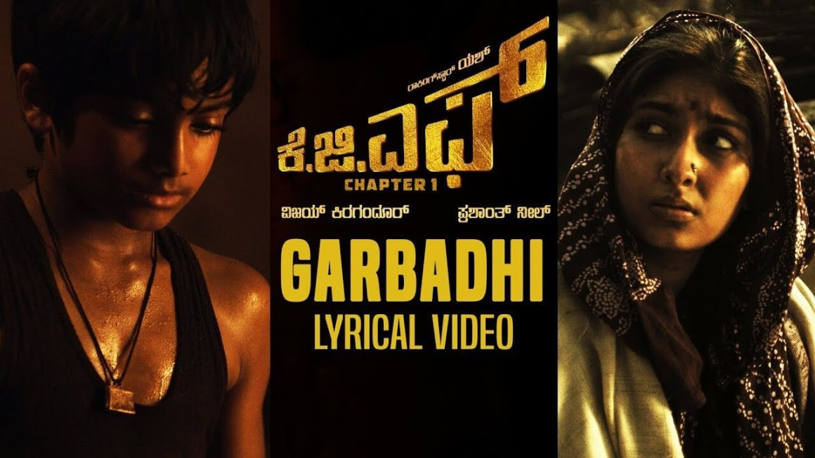 Garbadhi Song Lyrics | KGF Kannada Movie