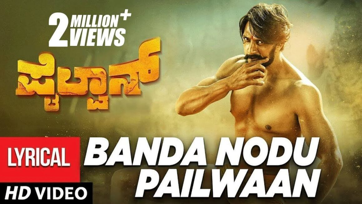 Banda Nodu Pailwaan Song Lyrics | Pailwaan