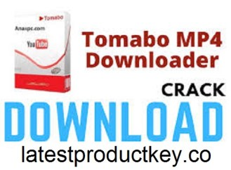 Tomabo MP4 Downloader Crack