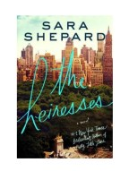 BOOKS | The Heiresses- A Novel by Sara Shepard, $16 from amazon.com