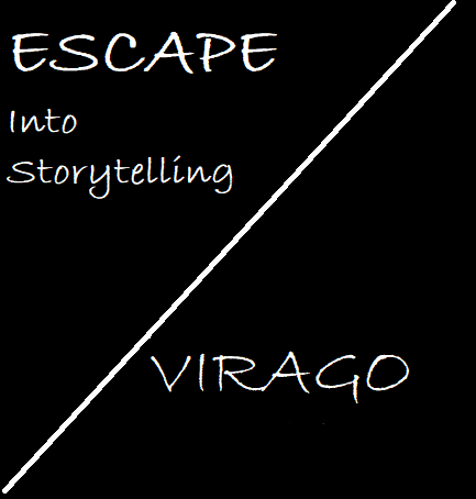 Escape Into Storytelling – Virago Chapter 5
