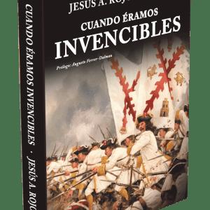 Cuando éramos invencibles, Jesús A. Rojo