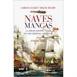 Naves Mancas: La armada española a vela