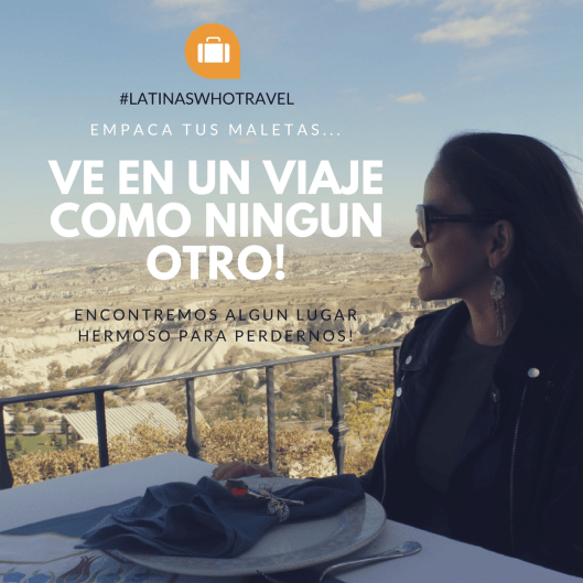 viajar - vete de viaje- latinas viajeras - viajes - de viaje - latina travel