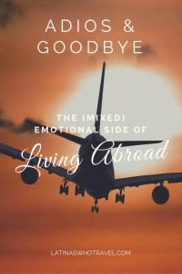 Adios and Goodbye: The (Mixed) Emotional Side of Living Abroad | LatinasWhoTravel.com