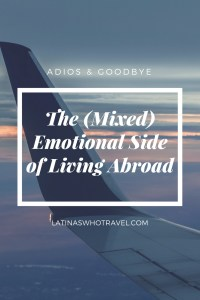 Adios and Goodbye: The (Mixed) Emotional Side of Living Abroad | LatinasWhoTravel.com