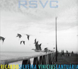 Ricardo Silveira - Vinicius Cantuaria - RSVC