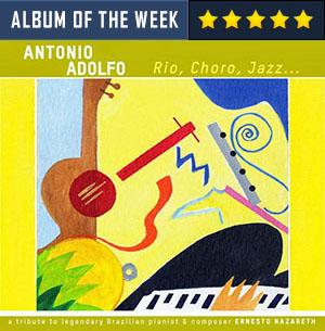 Antonio Adolfo - Rio Choro Jazz