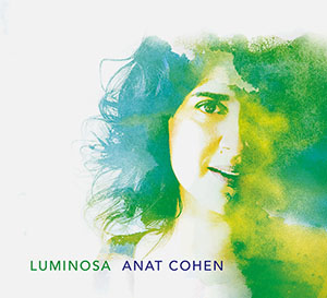 Anat Cohen - Luminosa