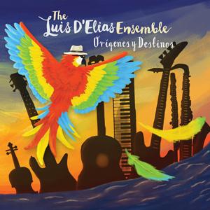 Luis D'Elias Ensemble Origines y Destinos 2