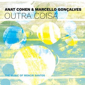 Anat Cohen & Marcello Gonçalves - Outra Coisa