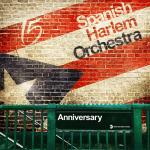 Spanish Harlem Orchestra - Anniversary