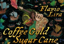 Flavio Lira: Coffee Gold Sugar Cane