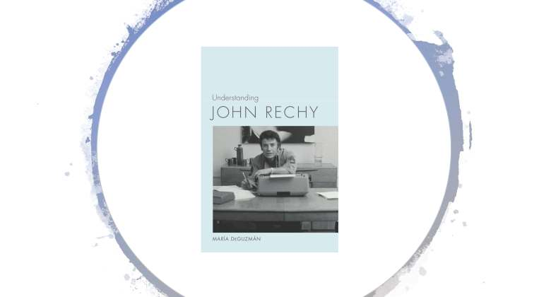 """Book cover of """"Understanding Johny Rechy"""": includes a black and white photo of Johny Rechy sitting at a desk with a typewriter facing the photographer"""