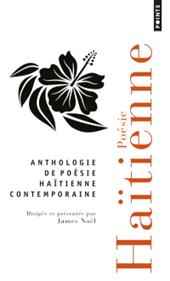 Anthologie de poésie haïtienne contemporaine, dirigée et présentée par James Noël,