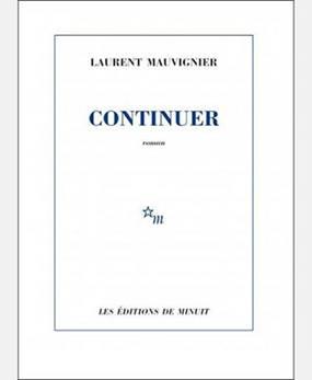 continuer-laurent-mauvignier-editions-de-minuit