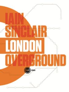 london-overground-iain-sinclair-editions-inculte