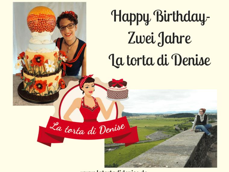 Happy Birthday!-Zwei Jahre La torta di Denise