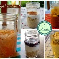 Overnight oatmeal - 5 ricette