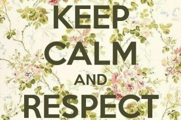 text keep calm and respect yourself with liberty flowers behind