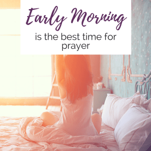 Prayer is an important part of your quiet time with God and spiritual growth. Here are 3 reasons why early morning prayer is a good idea plus a little trick to help you consistently get up earlier each day!