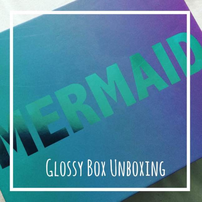 Glossy Box Unboxing