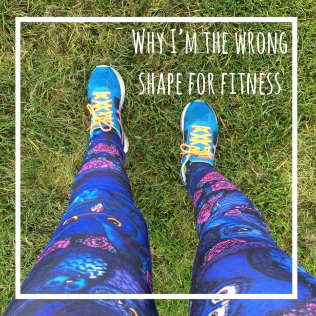 why i'm the wrong shape for fitness