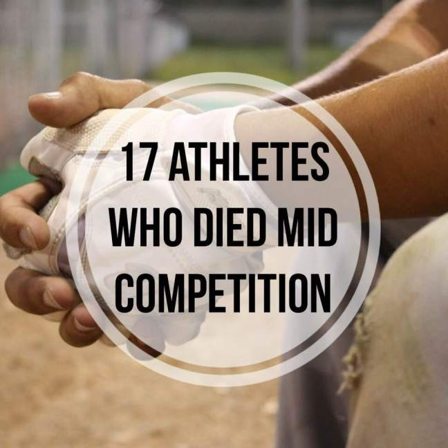 17 athletes who died mid competition