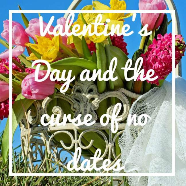 Valentine's day and the curse of no dates