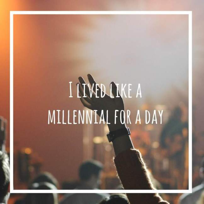 i lived like a millennial for a day