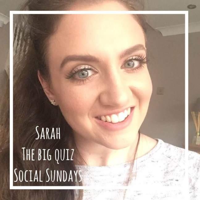 sarah || Social Sundays || The Big Quiz