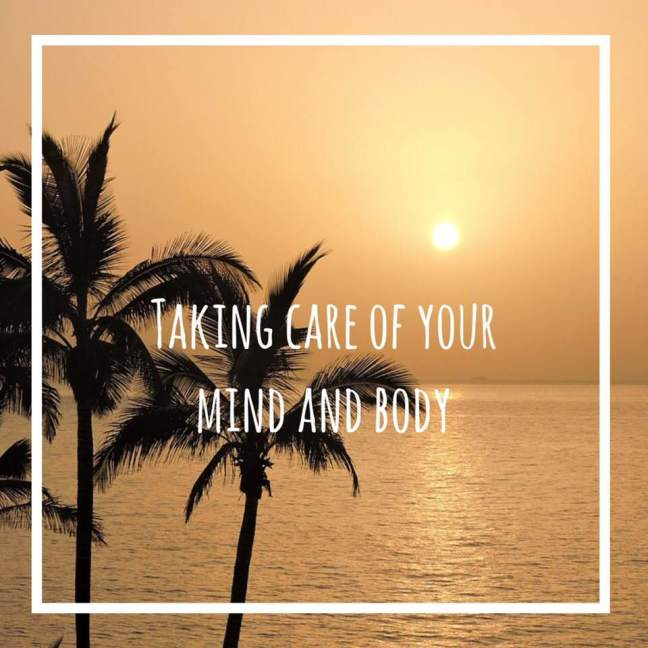 taking care of your mind and body